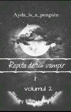 Răpită de un vampir 2( Necesită editare) by MRS_MADNESS111