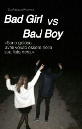Bad Girl VS Bad Boy [ITA] *SOSPESA*