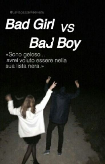 Bad Girl VS Bad Boy [ITA] *SOSPESA*