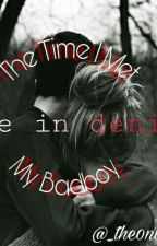 The Time I Met My Badboy(Editing) by _the0nly_tav