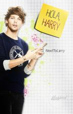 Hola, Harry [larry stylinson] by NextToLxrry