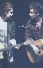 texting // muke by luciferhemmox