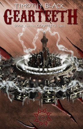 Gearteeth (#1 in the Trilogy) Preview by Timothy_Black