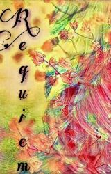 Requiem by requiemforawriter