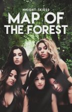 Map of the Forest ➵ Fifth Harmony by nnight-skiess