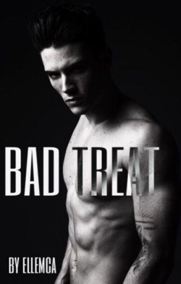 Bad Treat