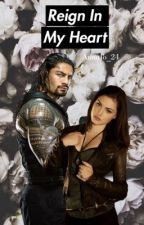 Reign In My Heart (COMING SOON) by AnnaJo_24