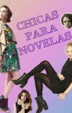 Chicas para novelas by unachicasinvoz
