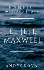 EL JEFE MAXWELL by andyCdova