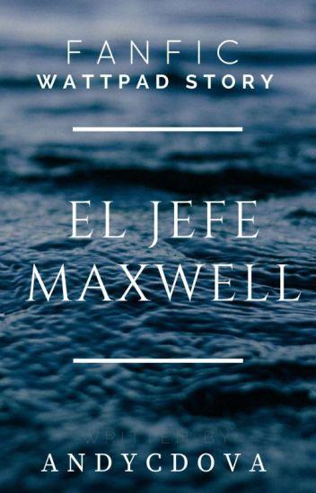 EL JEFE MAXWELL