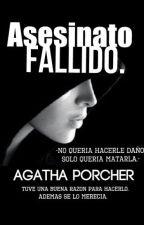Asesinato Fallido (pausada temporalmente) by AgathaPorcher