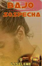 Bajo Sospecha©+17 by Liselene