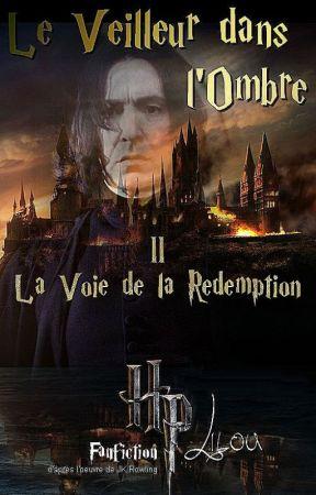 Le Veilleur dans l'Ombre II - La Voie de la Rédemption by LiLou3937