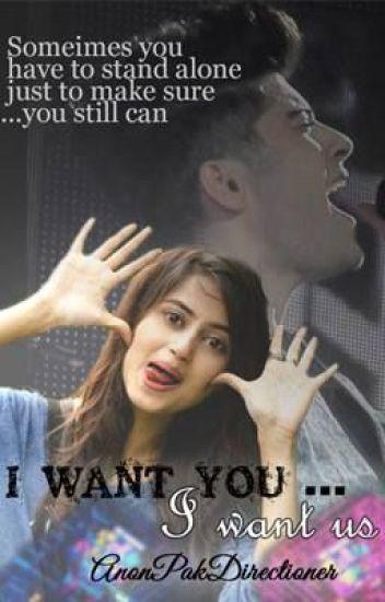 I want you...I want us.