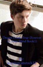 dream come true (forever in your mind book 1) by Mc_Mac_12