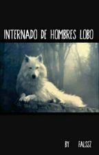 Internado de Hombres Lobo by AcsDlsMD
