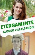Eternamente ||Alonso Villalpando (2da Temporada De Adoptada Por CD9) by VanneQuinVillal