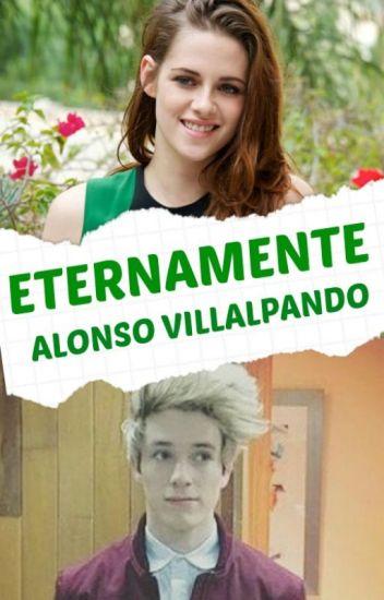 Eternamente ||Alonso Villalpando (2da Temporada De Adoptada Por CD9) »TERMINADA«