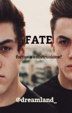 Fate  {Dolan twins fanfiction} by dreamland__