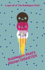 Bubblegum Klutz's Kitchen Disaster by CupcakeGal40