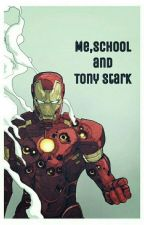 Me, school and Tony Stark  by gattina19