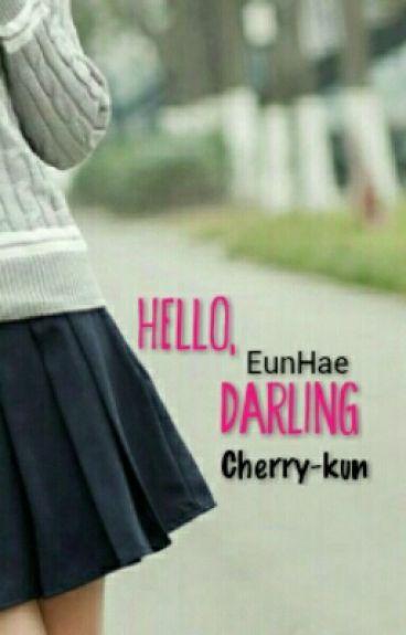 Hello, darling [EunHae +18]