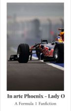 In Arte Phoenix - A Formula 1 Fanfiction by moonight_