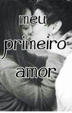 ❤ Meu Primeiro Amor ❤ by izabel_gomes