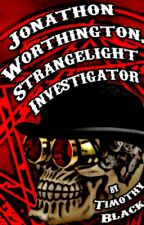 Jonathon Worthington: Strangelight Investigator by Timothy_Black