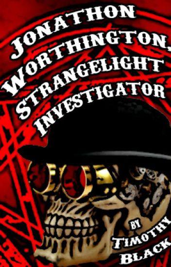 Jonathon Worthington: Strangelight Investigator