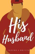 His Husband (BoyxBoy) (COMPLETED) by JayceeLMejica