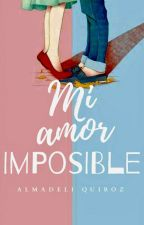 Mi Amor Imposible © |#1 ✔| by Colorful_lives