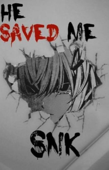 He saved me (Snk) LevixOc