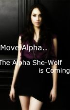 Move Alpha the Alpha She-wolf is Coming.. by FerociousLioness