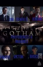 Gotham Preferences & Imagines by okaynegan