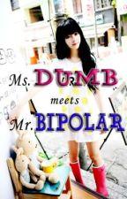 Ms. DUMB meets Mr. BIPOLAR (editing) by AikoErika9