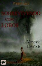 Sobrevivendo Com Lobos by Panda_UnicorniaFofa