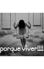 porque viver!!! by yehshsh