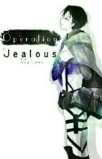 Operation Jealous[Levi x Reader] by Tch-Levi