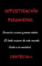 Investigación Paranormal by Camibela111
