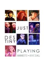 Just Destiny Playing by Anneti-social