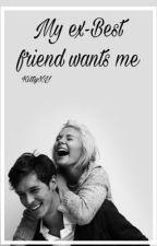 My Ex-Bestfriend Want's Me by KittyXY