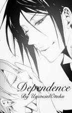 [DISCONTINUED] Dependence | A Sebaciel Fanfiction by UnsocialOtaku