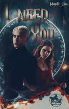 I Need You | Dramione by MagaFe_Clato