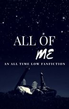 All Of Me | A.G. by thatfangirlfilmmaker