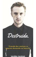 Destruida. (Draco Malfoy). [Libro#2] by valeriagsp