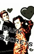 Dark Secrets (Narry Fanfiction) by HipstaHazza14