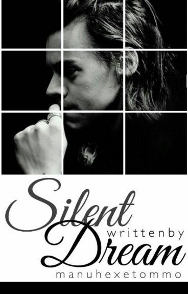 Silent Dream (book 3) a Harry Styles FF