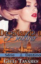Desafiando o Destino by GiuliannaTavares3