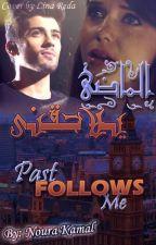 Past Follows Me | الماضي يلاحقني by noura_kamal
